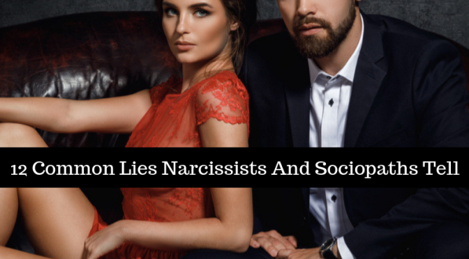12 Of The Most Common Lies Sociopaths And Narcissists Tell – Translated